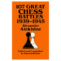 BK2002 Alekhine - 107 Great Chess Battles 1939-1945 Chess Book